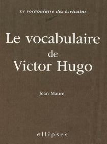 Le vocabulaire de Victor Hugo - JeanMaurel