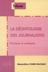 La déontologie des journalistes : principes et pratiques - AlexandrineCivard-Racinais