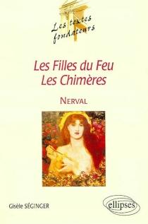 Nerval au miroir du temps : Les filles du feu, Les chimères - GisèleSéginger