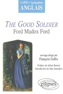 The good soldier : Ford Madox Ford -