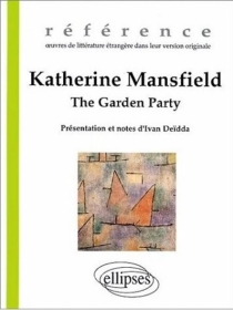 The garden party| Suivi de The voyage - Katherine Mansfield