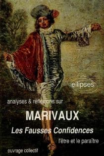Analyses et réflexions sur Marivaux, Les Fausses confidences : l'être et le paraître -