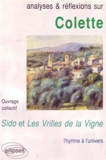 Colette, Sido et Les vrilles de la vigne : l'hymne à l'univers -