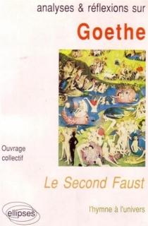 Goethe, le second Faust : l'hymne à l'univers -