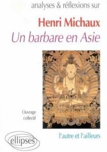 Henri Michaux, Un barbare en Asie : l'autre et l'ailleurs -