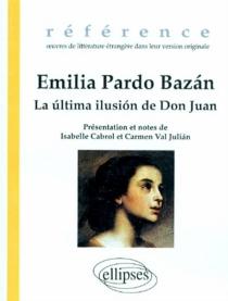 La ultima ilusion de don Juan - EmiliaPardo Bazán