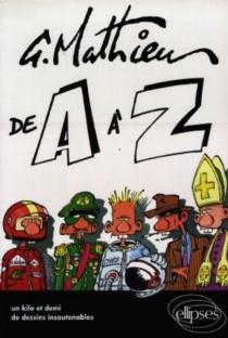De A à Z : un kilo et demi de dessins insoutenables - GérardMathieu