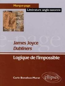 Dubliners, Joyce : logique de l'impossible - CarleBonafous-Murat