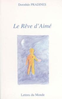 Le rêve d'Aimé - DorothéePradines