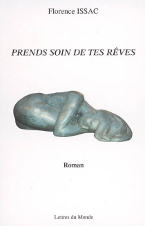 Prends soin de tes rêves - Florence Issac