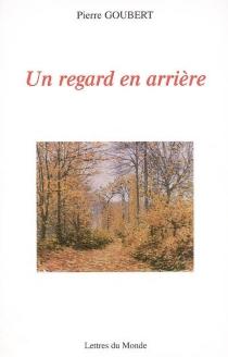 Un regard en arrière - PierreGoubert