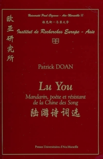 Lu You : mandarin, poète et résistant de la Chine des Song - You Lu