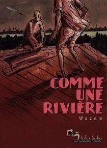 Comme une rivière - PierreWazem