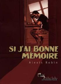 Si j'ai bonne mémoire - AlexisRobin
