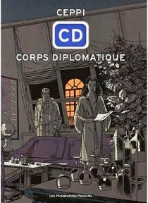 CD, corps diplomatique : intégrale - DanielCeppi