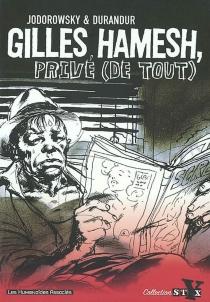 Gilles Hamesh, privé (de tout) - Durandur