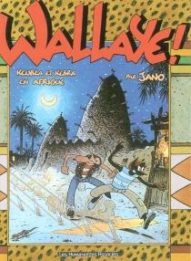 Wallaye : Keubla et Kebra en Afrique : une aventure de Keubla - Jano