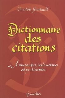 Dictionnaire des citations : amusantes, instructives et pertinentes - ChristelleHeurtault