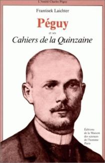 Péguy et ses Cahiers de la quinzaine - FrantisekLaichter