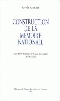 Construction de la mémoire : une brève histoire de l'idée allemande de Bildung - AleidaAssmann