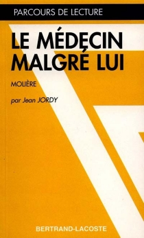 Le Médecin malgré lui, Molière - JeanJordy