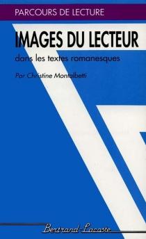 Images du lecteur : dans les textes romanesques - ChristineMontalbetti