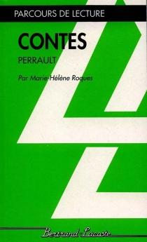 Contes, Charles Perrault - Marie-HélèneRoques