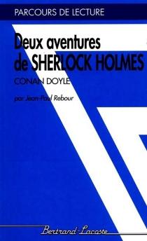 Deux aventures de Sherlock Holmes, de Conan Doyle - Jean-PaulRebour