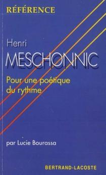 Henri Meschonnic : pour une poétique du rythme - LucieBourassa