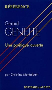 Gérard Genette, une poétique ouverte - ChristineMontalbetti