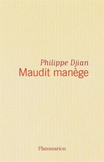 Maudit manège - PhilippeDjian