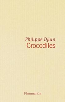 Crocodiles - PhilippeDjian