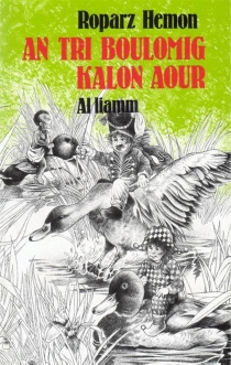 An tri boulomig kalon aour - RoparzHemon