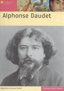 Biographie d'Alphonse Daudet - Anne-SimoneDufief