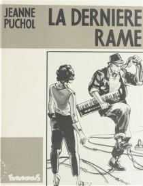 La Dernière rame - JeannePuchol