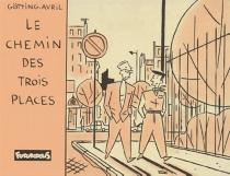 Le Chemin des trois places - FrançoisAvril