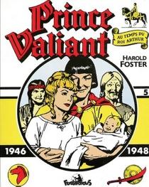 Prince Valiant : au temps du roi Arthur - HaroldFoster