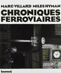 Chroniques ferroviaires - MilesHyman