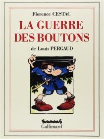 La guerre des boutons : roman de ma douzième année - LouisPergaud
