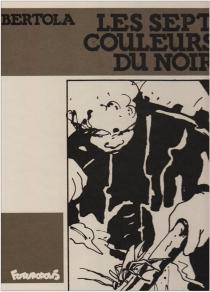 Les Sept couleurs du noir - Pierre AlainBertola