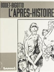 L'Après-histoire - PhilippeBigotto
