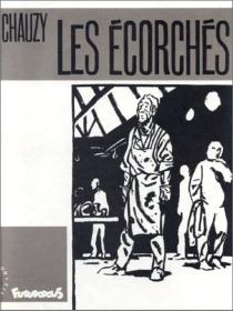 Les Ecorchés - Jean-ChristopheChauzy