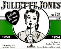 Juliette Jones : Juliette de mon coeur - StanDrake