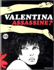Valentina assassine ? - Guido Crepax