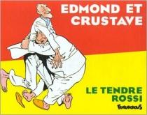 Edmond et Crustave - SergeLe Tendre