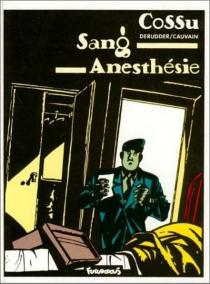 Sang anesthésie - Cossu