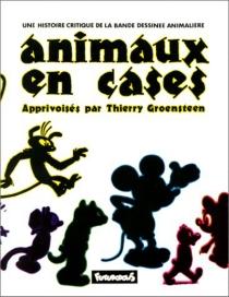 Animaux en cases : une histoire critique de la bande dessinée animalière - ThierryGroensteen