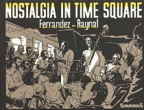 Nostalgia in time square - Jacques Ferrandez