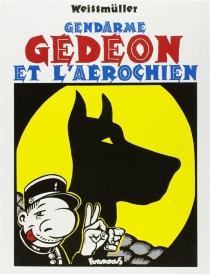 Gendarme Gédéon et l'aérochien - LucWeissmüller