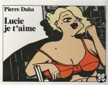 Lucie je t'aime - PierreDuba